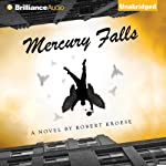 Mercury Falls: Mercury, Book 1 (       UNABRIDGED) by Robert Kroese Narrated by Kevin Stillwell