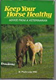 img - for Keep Your Horse Healthy: Advice from a Veterinarian book / textbook / text book