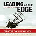 Leading at the Edge: Leadership Lessons from the Extraordinary Saga of Shackleton's Antarctic Expedition Audiobook by Dennis N. T. Perkins, Margaret P. Holtman (contributor), Jillian B. Murphy (contributor) Narrated by Walter Dixon