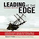Leading at the Edge: Leadership Lessons from the Extraordinary Saga of Shackleton's Antarctic Expedition | Dennis N. T. Perkins,Margaret P. Holtman (contributor),Jillian B. Murphy (contributor)