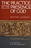 The Practice of the Presence of God: The Conversations, Letters, Ways, and Spiritual Principles of Brother Lawrence As Well As on the Writings of Joseph De Beaufort (0840758030) by Brother Lawrence