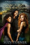The Temporal Stone (The Morgan Sisters)