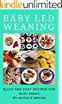 Baby Led Weaning: Quick and Easy Reci...