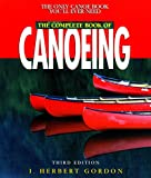 Complete Book of Canoeing (Canoeing how-to)