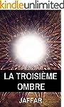 La Troisi�me Ombre: Thriller