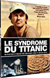 Le Syndrome du Titanic [�dition Limit�e]