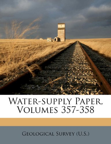 Water-supply Paper, Volumes 357-358