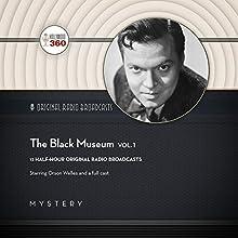 The Black Museum, Vol. 1: The Classic Radio Collection Radio/TV Program Auteur(s) :  Hollywood 360 - producer Narrateur(s) : Orson Welles