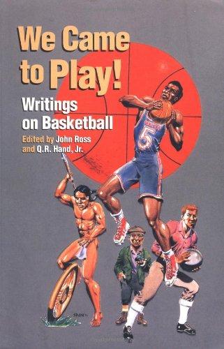 We Came to Play: Writings on Basketball (IO Series)