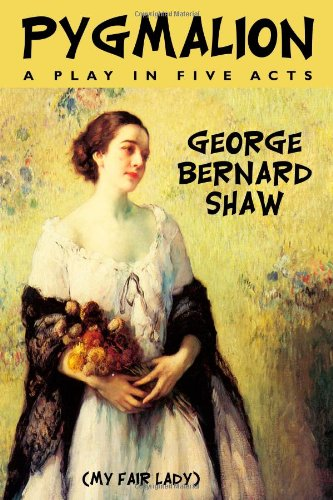 an examination of the play pygmalion by george bernard shaw George bernard shaw's pygmalion encompasses power changes that are  revealed in  the play as a conversational love story between higgins and eliza.
