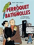 """Afficher """"Le Perroquet des Batignolles n° 1 L'énigmatique Monsieur Schmutz"""""""