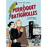 Perroquet des Batignolles (Le) - tome 1 - L'�nigmatique Monsieur Schmutz (1)par Jacques Tardi