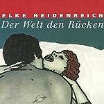 Der Welt den Rücken | Elke Heidenreich