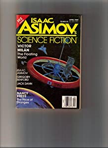 Isaac Asomov's Science Fiction Magazine April 1989 (Vol. 13, No. 4) by Isaac Asimov, Gregory Benford, Jack Dann, Nancy Kress Victor Milan and Isaac Asimov