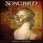 Songbird | Angela Fristoe