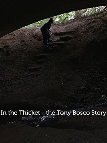 In the Thicket - Tony Bosco Story