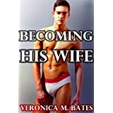 Becoming His Wife (The Making of a Cock Whore) (Gay Taboo Submission)