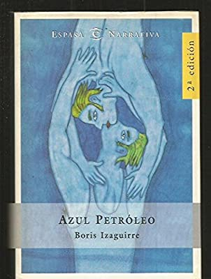 Azul Petroleo (Espasa narrativa)