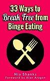 33 Ways to Break Free from Binge Eating (English Edition)
