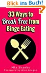 33 Ways to Break Free from Binge Eati...