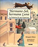 img - for Hermano Sol, Hermana Luna: La historia de San Francisco book / textbook / text book