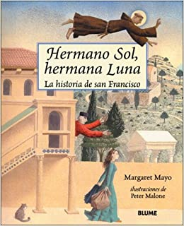 Hermano Sol, Hermana Luna: La historia de San Francisco: Margaret Mayo