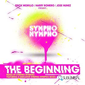 Erick Morillo, Harry Romero & Jose Nunez Present Sympho Nympho - The Beginning (Unmixed)