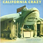 California Crazy: Roadside Vernacular...