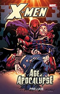 X-Men: Age of Apocalypse Prelude by Jeph Loeb, Mark Waid, Scott Lobdell and John Francis