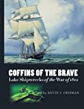 img - for Coffins of the Brave: Lake Shipwrecks of the War of 1812 (Ed Rachal Foundation Nautical Archaeology Series) book / textbook / text book