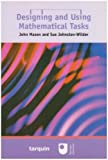img - for Designing And Using Mathematical Tasks by John Mason (2007-09-15) book / textbook / text book