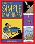 Explore Simple Machines!: 25 Great Pr...