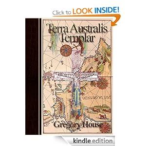 Terra Australis Templar (A Peter Wilks Archeological Mystery) Gregory House