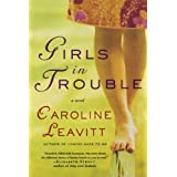 Girls in Trouble: A Novel ~ Caroline Leavitt