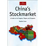 China's Stockmarket: A Guide to Its Progress, Players and Prospects (The Economist Series)