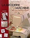 La broderie machine : Avec votre machine  broder