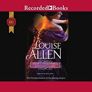 Vicar's Daughter to Viscount's Lady: The Transformation of the Shelly Sisters, Book 2 | [Louise Allen]