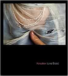Forsaken: Afghan Women: Lana Slezic: Amazon.com: Books