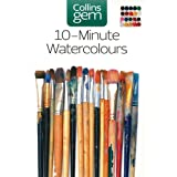 10-Minute Watercolours (Collins Gem)by Hazel Soan