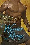 Warrior Rising (Goddess Summoning, Book 6) (0425221377) by Cast, P. C.