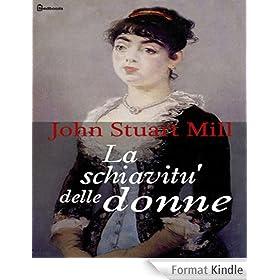 La schiavitu' delle donne (Italian Edition)