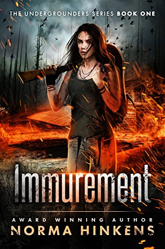 Book: Immurement - The Undergrounders Series Book One by Norma Hinkens