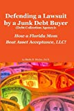 Defending a Lawsuit by a Junk Debt Buyer (Debt Collection Agency):: How a Florida Mom Beat Asset Acceptance, LLC!
