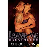 Leave Me Breathless (Ross Siblings Book 3) ~ Cherrie Lynn