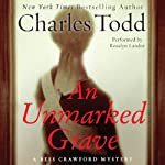 An Unmarked Grave: A Bess Crawford Mystery, Book 4 (       UNABRIDGED) by Charles Todd Narrated by Rosalyn Landor