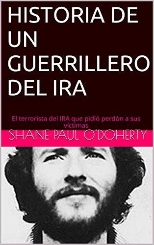 HISTORIA DE UN GUERRILLERO DEL IRA: El terrorista del IRA que pidió perdón a sus víctimas