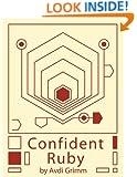Confident Ruby: 32 Patterns for Joyful Coding