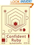 Confident Ruby: 32 Patterns for Joyfu...