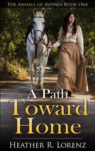 A Path Toward Home (The Annals of Avonea Book 1)