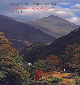 A Year in the Life of Snowdonia, Bill Birkett